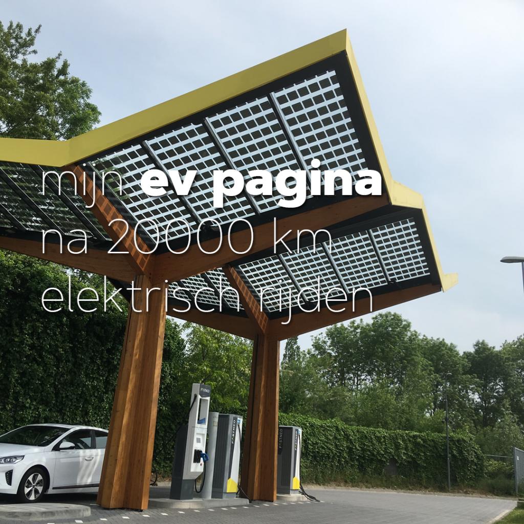 20000 Kilometer Ervaring; Rijden met Elektrische Auto