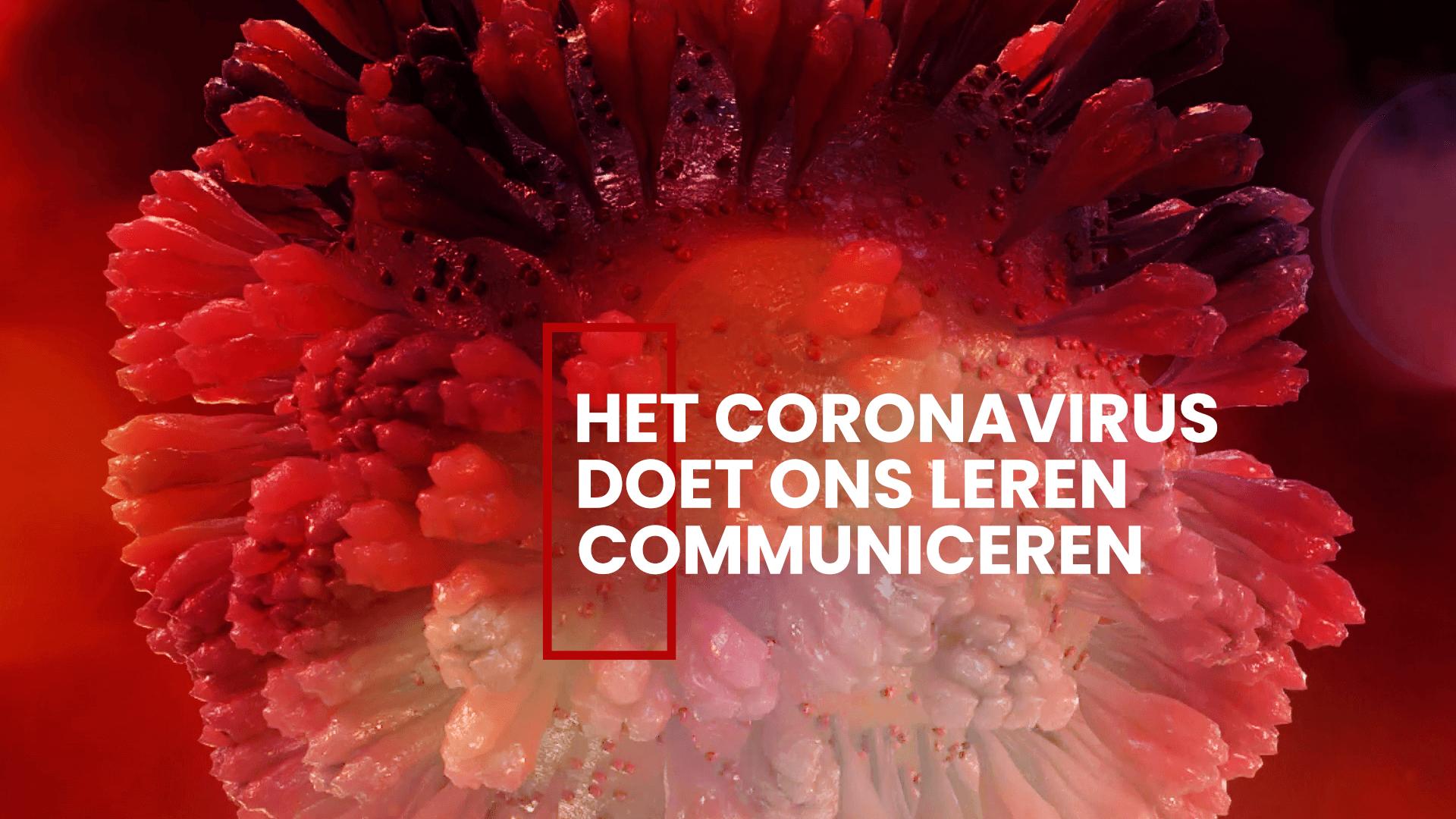 Coronavirus doet ons leren communiceren